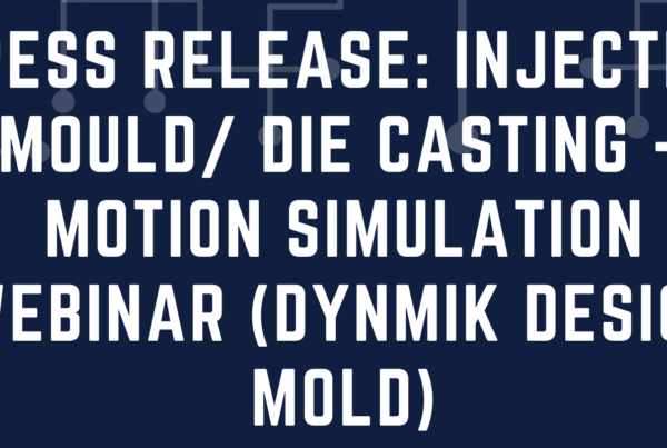Injection Mould/ Die Casting – Motion Simulation (DYNMIK Design Mold)